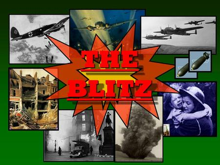 THE BLITZ. In September 1940, Hitler started the first part of his planned invasion of Britain. He planned to destroy many of Britain's cities, including.