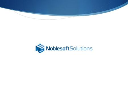 Company Overview. Proprietary to Noblesoft Solutions – For Confidential Review 2 Noblesoft at a Glance  Consistent delivery of high impact results Technology.
