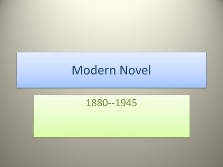 Modern Novel 1880--1945. Traditional Novel follows the pyramid of exposition, initial incident, rising action, climax, falling action and resolution,