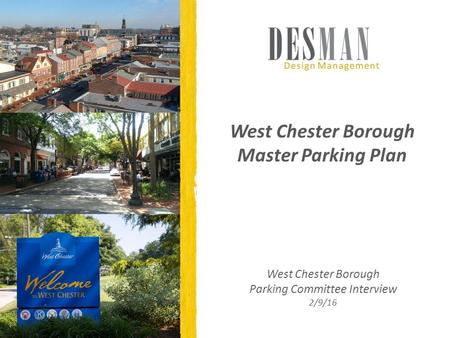 West Chester Borough Master Parking Plan West Chester Borough Parking Committee Interview 2/9/16.