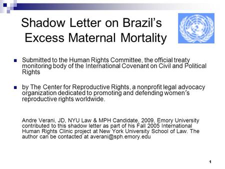 1 Shadow Letter on Brazil's Excess Maternal Mortality Submitted to the Human Rights Committee, the official treaty monitoring body of the International.