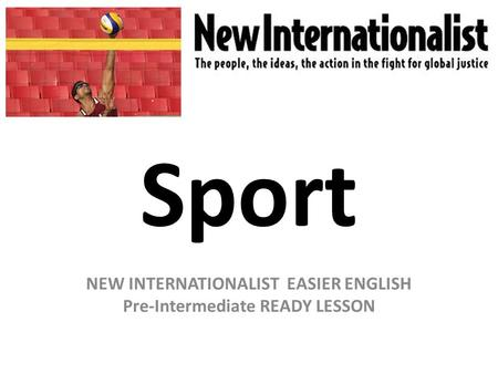 Sport NEW INTERNATIONALIST EASIER ENGLISH Pre-Intermediate READY LESSON.