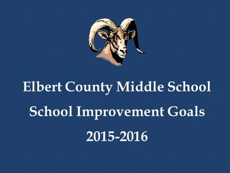 Elbert County Middle School School Improvement Goals 2015-2016.