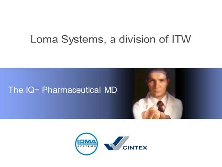 Loma Systems, a division of ITW The IQ+ Pharmaceutical MD.