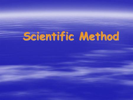 Scientific Method. Steps in the Scientific Method  Observation  Hypothesis  Experiment  Data Collection  Conclusion  Retest.