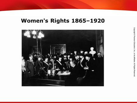 TEKS 8C: Calculate percent composition and empirical and molecular formulas. Women's Rights 1865–1920.