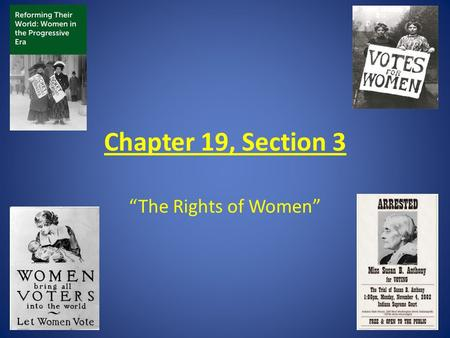 "Chapter 19, Section 3 ""The Rights of Women"". Vocabulary Terms 1.Carrie Chapman Catt- (pg. 657) 2.suffragist- (pg. 657) 3.Alice Paul- (pg. 658) 4.Frances."