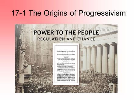 17-1 The Origins of Progressivism. Social ReformsPeople and Groups Involved Successes 1. Social Welfare Reform Movement YMCA Salvation Army Settlement.