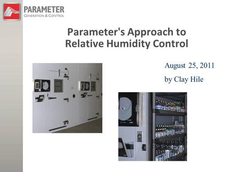 Parameter's Approach to Relative Humidity Control August 25, 2011 by Clay Hile.