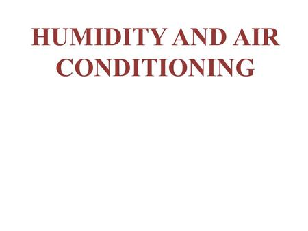 HUMIDITY AND AIR CONDITIONING