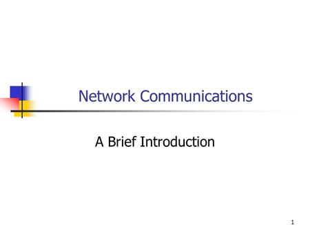 1 Network Communications A Brief Introduction. 2 Network Communications.