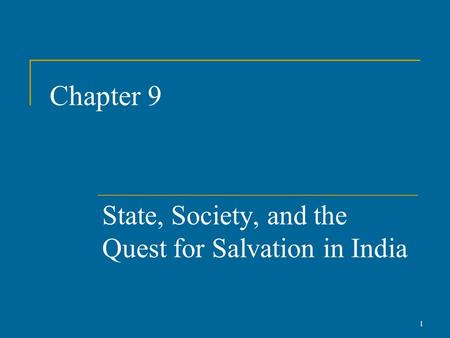 Chapter 9 State, Society, and the Quest for Salvation in India 1.