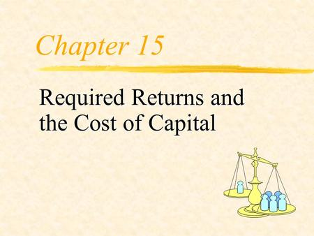 Chapter 15 Required Returns and the Cost of Capital.