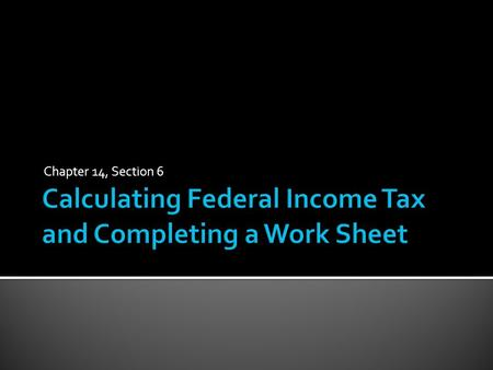 Chapter 14, Section 6.  Corporations anticipating annual federal income taxes of $500.00 or more are required to pay their estimated taxes each quarter.