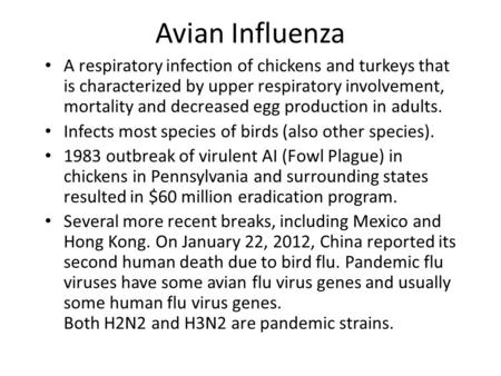 Avian Influenza A respiratory infection of chickens and turkeys that is characterized by upper respiratory involvement, mortality and decreased egg production.
