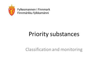 Priority substances Classification and monitoring.