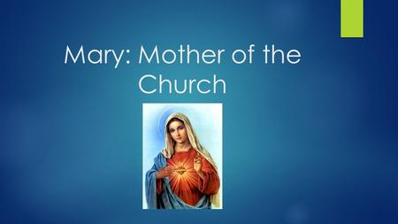Mary: Mother of the Church. Think-Pair-Share  What words, symbols, actions, or events come to mind when you think about Mary, the mother of Jesus?