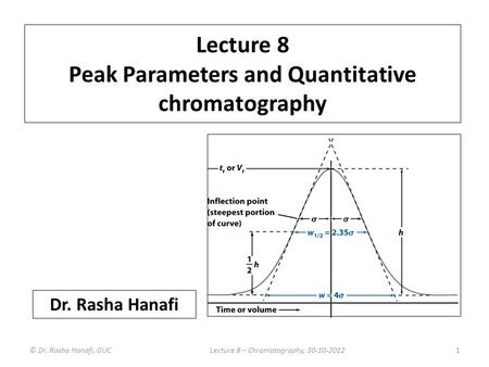 Lecture 8 Peak Parameters and Quantitative chromatography