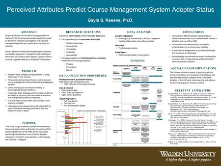 Perceived Attributes Predict Course Management System Adopter Status Gayla S. Keesee, Ph.D. ABSTRACT Rogers's diffusion of innovation theory provided the.