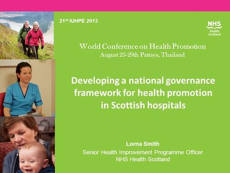 Developing a national governance framework for health promotion in Scottish hospitals Lorna Smith Senior Health Improvement Programme Officer NHS Health.