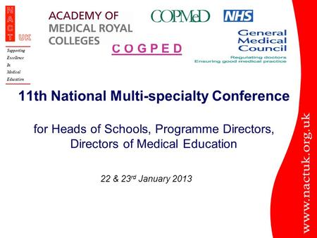 Supporting Excellence In Medical Education 11th National Multi-specialty Conference for Heads of Schools, Programme Directors, Directors of Medical Education.