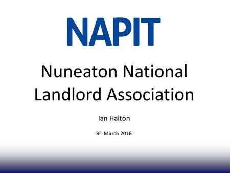 Nuneaton National Landlord Association Ian Halton 9 th March 2016.
