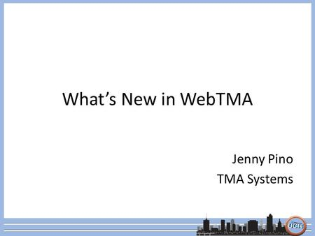 What's New in WebTMA Jenny Pino TMA Systems. mobileTMA GO Native iOS Application Use Built-In Camera for Barcode Scanning 24 Hour Data Expiration Data.