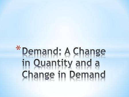 * Demand represents the maximum quantity of a particular good that consumers are willing and able to buy during a specified time period. The fundamental.