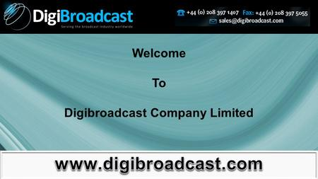 Welcome To Digibroadcast Company Limited. DigiBroadcast – An Exclusive Dealer of Miller Safari system DigiBroadcast – An Exclusive Dealer of Miller Safari.