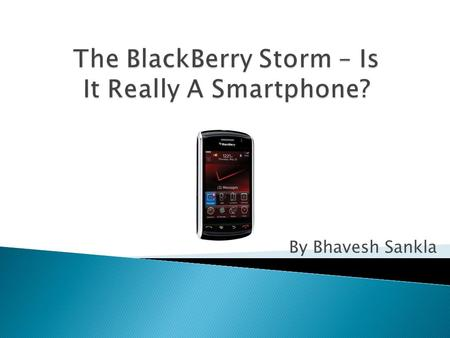 By Bhavesh Sankla.  BlackBerry was produced by a Canadian company called Research In Motion (RIM) which was founded in 1984.  The BlackBerry Smartphone.