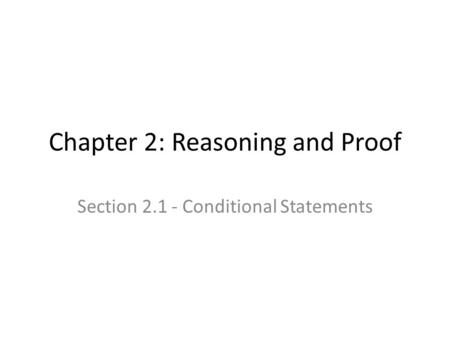 Chapter 2: Reasoning and Proof Section 2.1 - Conditional Statements.