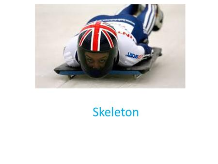 Skeleton. Interesting facts Skeleton made its Olympic return in 2002 after a 54 year absence. Like luge the sport involves racing a sled down an icy track.