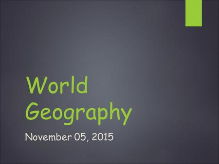 World Geography November 05, 2015. Daily Warm-up:11-05-15  How can poor urban planning affect future living conditions?