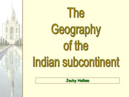 Jacky Hallam. South Asia The Size of South Asia.