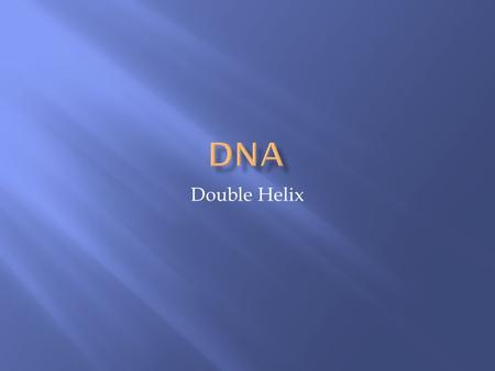 Double Helix. 1. What are the chemical components of a DNA nucleotide?  a phosphate (or 3 phosphates)  A sugar (deoxyribose)  A nitrogenous base 