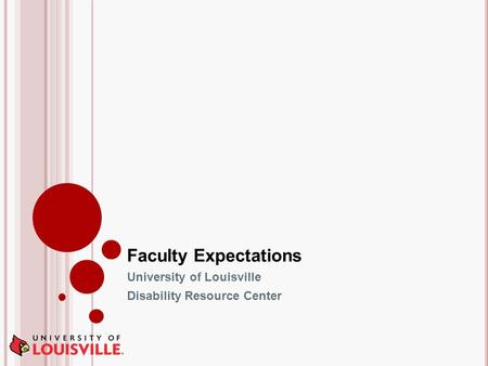 Faculty Expectations University of Louisville Disability Resource Center.