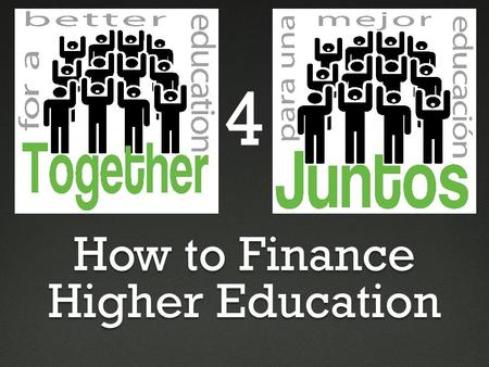"How to Finance Higher Education 4. Tell us what you remember about our last session: ""Requirements to Graduate and More"""