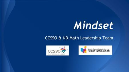 Mindset CCSSO & ND Math Leadership Team. Welcome.