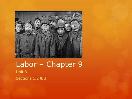 Labor – Chapter 9 Unit 3 Sections 1,2 & 3. Labor Market Trends Section 1.