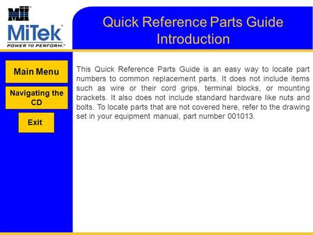 Quick Reference Parts Guide Introduction This Quick Reference Parts Guide is an easy way to locate part numbers to common replacement parts. It does not.