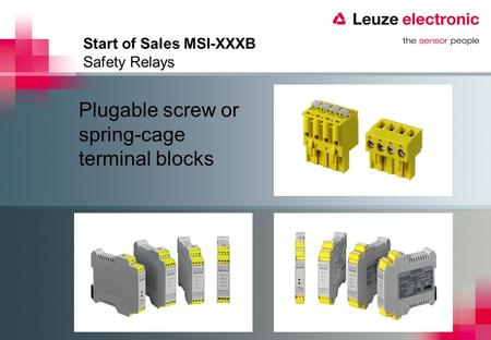 Start of Sales MSI-XXXB Safety Relays Plugable screw or spring-cage terminal blocks.
