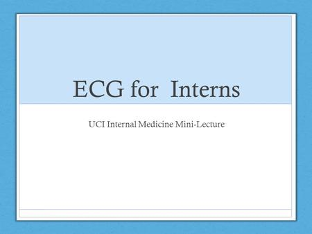 UCI Internal Medicine Mini-Lecture