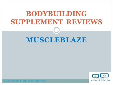 MUSCLEBLAZE BODYBUILDING SUPPLEMENT REVIEWS Muscleblaze Supplement Reviews.