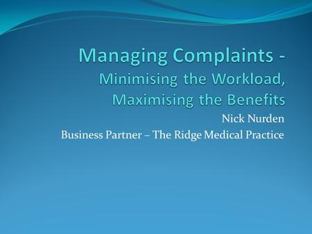 Nick Nurden Business Partner – The Ridge Medical Practice.