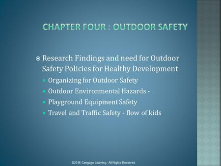  Research Findings and need for Outdoor Safety Policies for Healthy Development  Organizing for Outdoor Safety  Outdoor Environmental Hazards -  Playground.