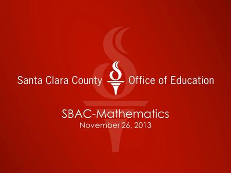 SBAC-Mathematics November 26, 2013. Outcomes Further understand DOK in the area of Mathematics Understand how the new SBAC assessments will measure student.