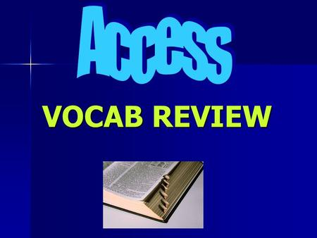 VOCAB REVIEW. A field that can be computed from other fields Calculated field Click for the answer Next Question.