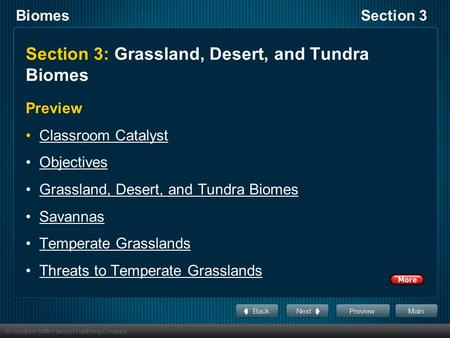 BiomesSection 3 Section 3: Grassland, Desert, and Tundra Biomes Preview Classroom Catalyst Objectives Grassland, Desert, and Tundra Biomes Savannas Temperate.