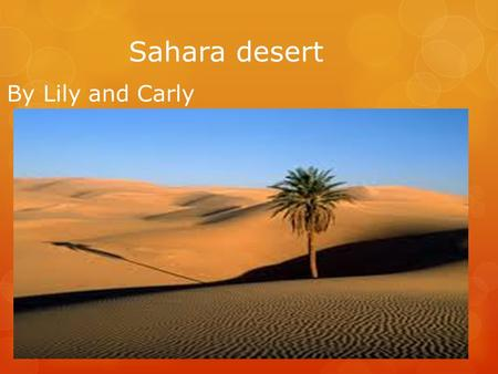 Sahara desert By Lily and Carly. This is to show how much room the Sahara Desert takes up in Africa.