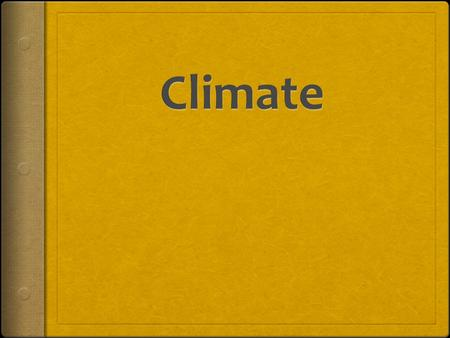 What is Climate? Climate is weather patterns over time and space (usually 30 years) Remember….weather is the condition of the atmosphere at a particular.